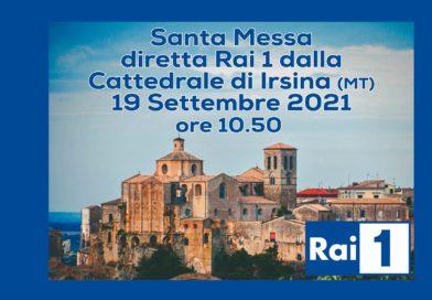Domenica 19 settembre, su RaiUno la Santa Messa in diretta dalla Cattedrale di Irsina (Mt)